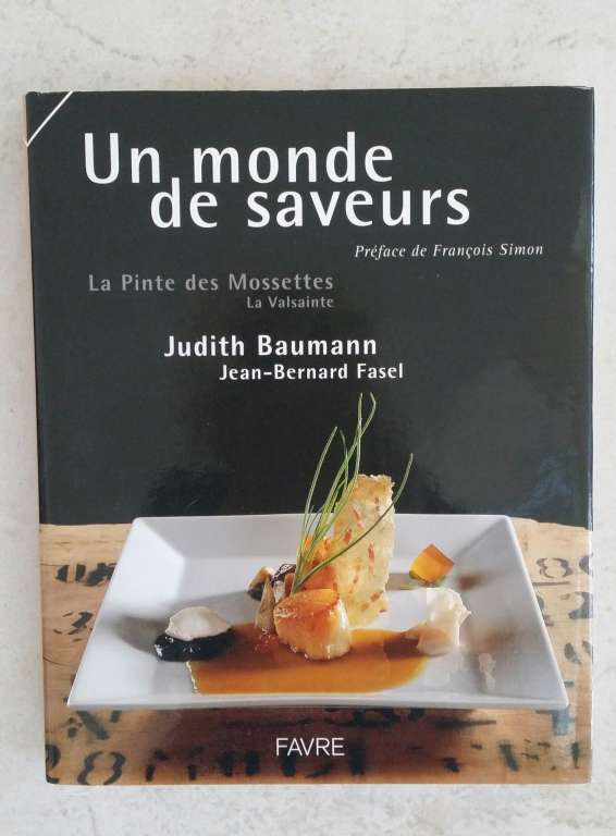 livre de cuisine de judith baumann un monde de saveurs gourmets. Black Bedroom Furniture Sets. Home Design Ideas